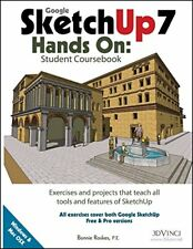 Google SketchUp 7 Hands-on : Student Coursebook by Bonnie Roskes (2009, Paperbac