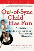 The Out-Of-Sync Child Has Fun, Revised Edition: Activities For Kids With Sens...