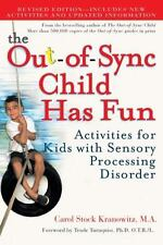 The Out-of-Sync Child Has Fun, Revised Edition: Activities for Kids with Sensory
