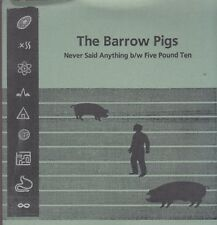 """the barrow pigs never say anything 7"""""""
