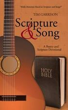 Scripture and Song : A Poetry and Scripture Devotional by Tim Garrison (2014,...