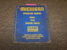 Clark Michigan 175A Articulated Tractor Shovel Loader Owner Operator User Manual