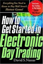 How to Get Started in Electronic Day Trading: Everything You Need to Know to Pl