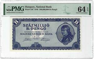 HUNGRARY 100,000,000 B-Pengo 100 Million B-Pengo 1946, P-136, PMG 64 EPQ Ch UNC