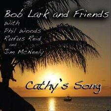 Cathy's Song by Bob Lark (CD, Sep-2010, Jazzed Media)