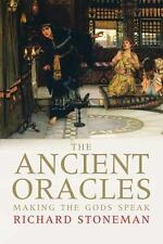 The Ancient Oracles : Making the Gods Speak by Richard Stoneman 2011, Hardcover