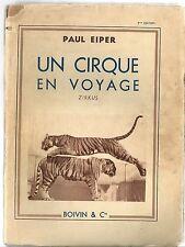 UN CIRQUE EN VOYAGE 1942 Paul EIPER ZIRKUS CIRCUS TIGRE CLOWN