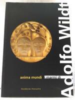 ANIMA MUNDI Adolfo Wildt  i marmi - 2007 Silvana Editoriale - Montrasio Arte