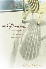 The Final Mile: A wife's response to her husband's terminal illness-ExLibrary