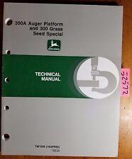 John Deere 300A Auger Platform & 300 Grass Seed Special Technical Manual TM1526