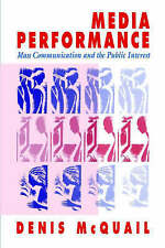 Media Performance: Mass Communication and the Public Interest by Denis McQuail