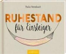 Ruhestand für Einsteiger | Paulus Vennebusch | Buch | Einsteiger-Reihe | Deutsch
