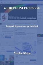 Ghid Pagini Facebook : Campanii de Promovare Pe Facebook by Nicolae Sfetcu...