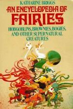 An Encyclopedia of Fairies: Hobgoblins, Brownies, Bogies, & Other Supernatural C