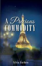Precious Commodity: By Stachura, Sylvia