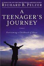 A Teenager's Journey : Overcoming a Childhood of Abuse by Richard B. Pelzer (200