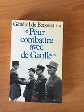 """""""POUR COMBATTRE AVEC DE GAULLE"""" 1940-1946"""