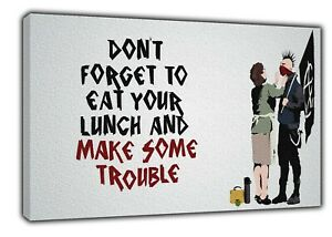 Banksy Eat Your Lunch And Make Trouble Picture/Photo Reprint On Framed Canvas