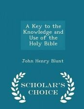 A Key Knowledge Use Holy Bible - Scholar's Choi by Blunt John Henry -Paperback