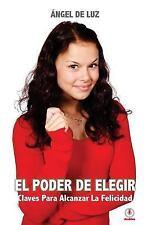 El Poder de Elegir: Claves Para Alcanzar La Felicidad (Paperback or Softback)
