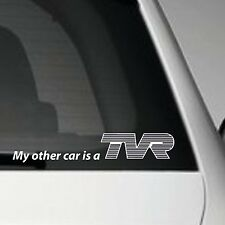 TVR VINYL ADHESIVE CAR BUMPER STICKER DECAL MY OTHER CAR IS A TVR