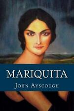 Mariquita by John Ayscough (2014, Paperback)