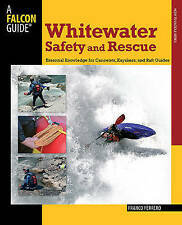 Whitewater Safety and Rescue: Essential Knowledge For Canoeists, Kayakers, And R