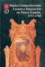 Locura E Inquisicion En Nueva Espana, 1571-1760 (Historia) (Spanish Edition)