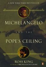 Michelangelo and the Popes Ceiling by Ross King