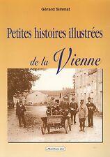 PETITES HISTOIRES ILLUSTRÉES DE LA VIENNE PAR GÉRARD SIMMAT ÉD. M. FONTAINE 2008