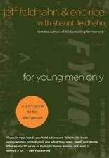 For Young Men Only: A Guy's Guide to the Alien Gender Feldhahn, Jeff, Rice, Eri