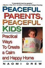 Peaceful Parents, Peaceful Kids: Practical Ways to Create a Calm and Happy Home