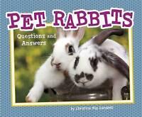 Gardeski, Christina Mia, Pet Rabbits: Questions and Answers (Pebble Plus: Pet Qu