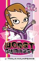 Go Girl The Worst Gymnast by Thalia Kalkipsakis (Paperback, 2005)