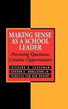 Making Sense As a School Leader : Persisting Questions, Creative...