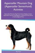 Appenzeller Mountain Dog (Appenzeller Sennenhund) Activities Appenzeller Mo.