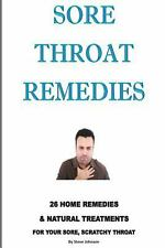 Sore Throat Remedies : 26 Home Remedies and Natural Treatments for Your Sore,...