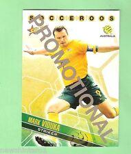 #D80.  2007 SOCCER FOOTBALL  PROMOTIONAL CARD - MARK VIDUKA, SOCCEROOS