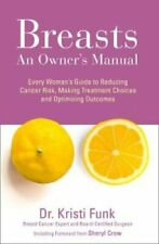 Breasts An Owner's Manual: Every Woman's Guide to Reducing Canc... 9780008271404