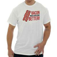 Bacon Makes Everything Better Meat Lover Gift Short Sleeve T-Shirt Tees Tshirts