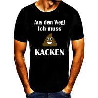 Aus dem Weg ich muss Kacken! Fun Spruch Geschenk Print Tshirt T- Shirt Herren