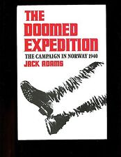 THE DOOMED EXPEDITION - The Campaign in Norway 1940. Adams,,UK 1st  HBdj  VG