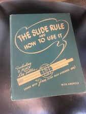 The Slide Rule and How to Use It, First Edition, 1942-1943, Very Good Condition
