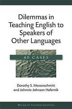 Dilemmas in Teaching English to Speakers of Other Languages: 40 Cases (Michigan