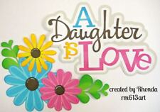 DAUGHTER IS LOVE title paper piecing for Premade Scrapbook Pages ALBUM by Rhonda