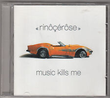 RINOCEROSE - music kills me CD