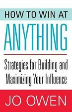 How to Win at Anything: Strategies for Building and Maximizing Your Influence, O