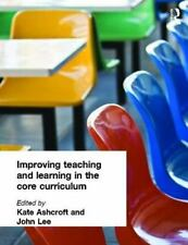 Improving Teaching and Learning in the Core Curriculum by Kate Ashcroft and...