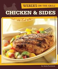 Webers On the Grill: Chicken & Sides: Over 100 Fr