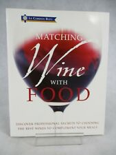 Le Cordon Bleu Matching Wine with Food Paperback